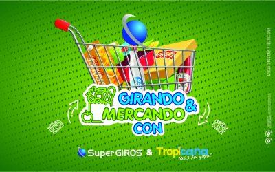 GIRANDO Y MERCANDO CON SUPERGIROS Y TROPICANA