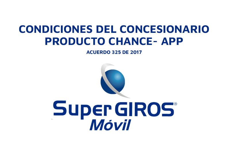 CONDICIONES DEL CONCESIONARIO PRODUCTO CHANCE- APP SUPERGIROS MÓVIL